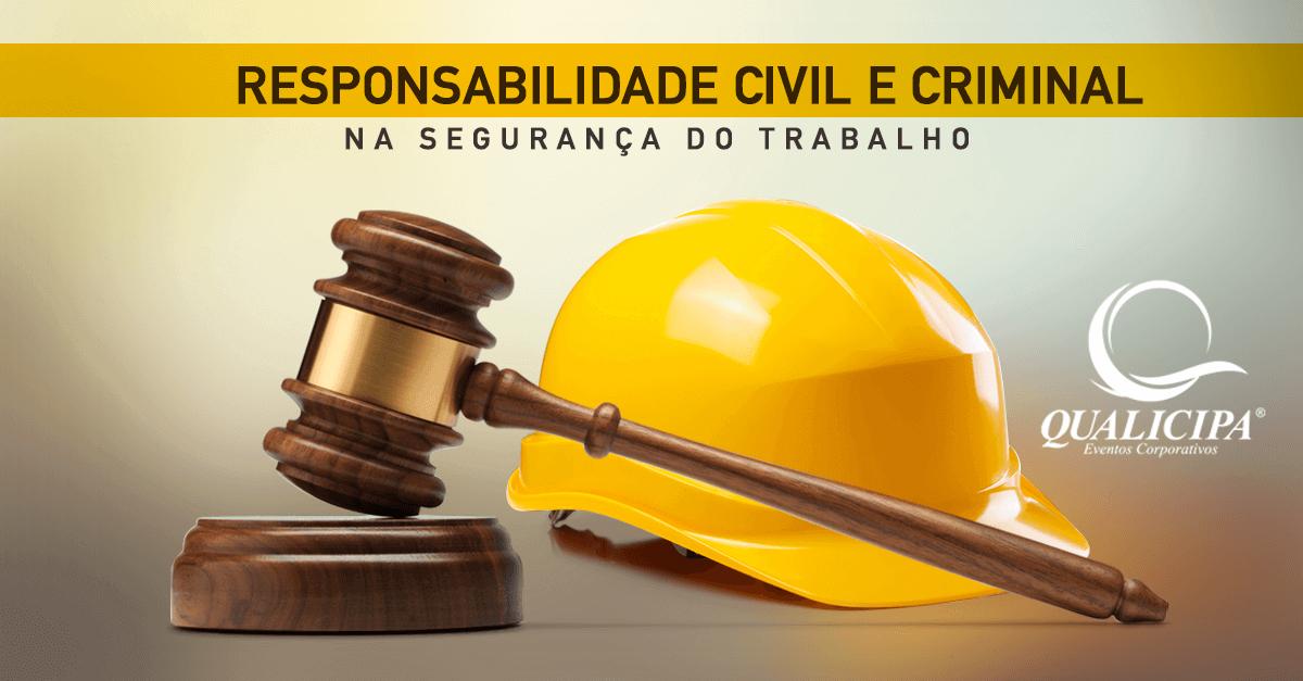 Responsabilidade Civil e Criminal na Segurança do Trabalho