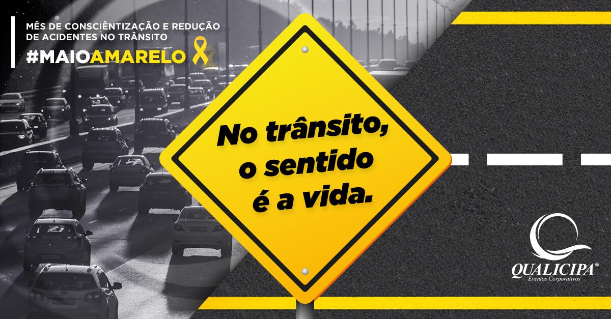 Maio Amarelo: No trânsito, o sentido é a vida!